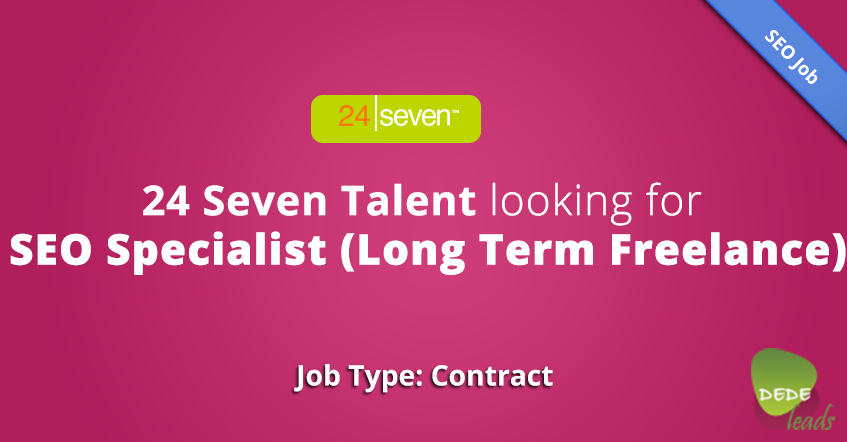 24 Seven Talent looking for SEO Specialist (Long Term Freelance)
