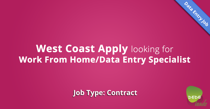 West Coast Apply looking for Work From Home/Data Entry Specialist
