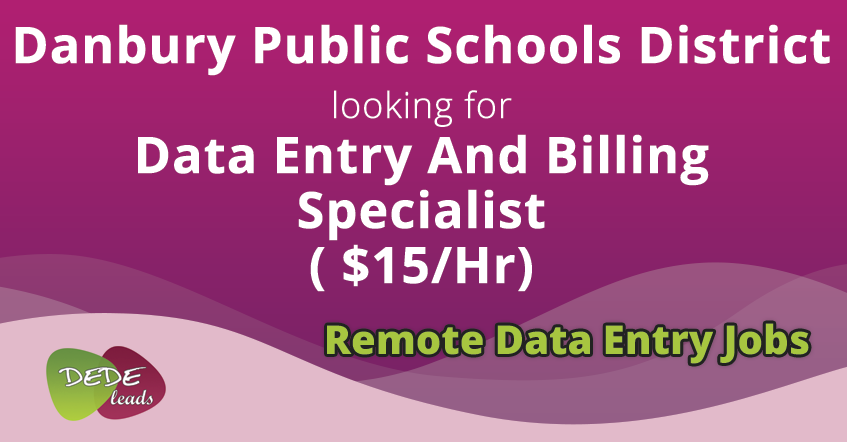 Danbury Public Schools District looking for Data Entry And Billing Specialist ( $15/Hr)