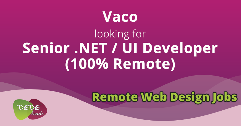 Vaco looking for Senior .NET / UI Developer (100% Remote)