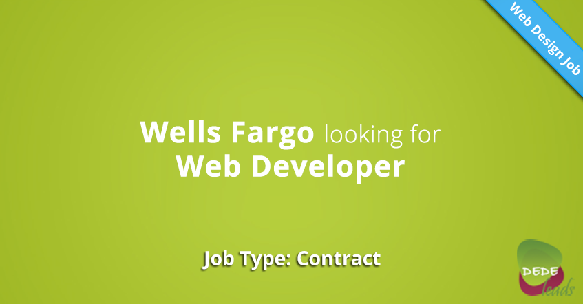 Wells Fargo looking for Web Developer