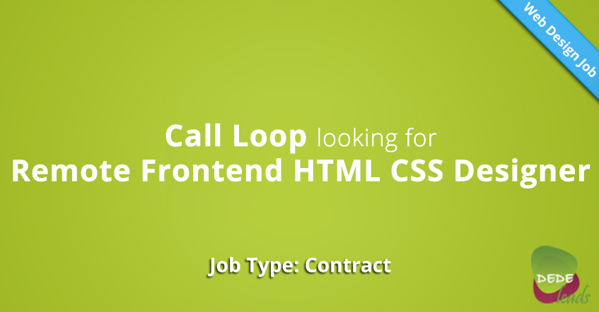 Call Loop looking for Remote Frontend HTML CSS Designer