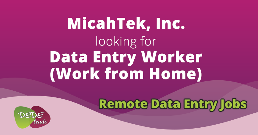 MicahTek, Inc. looking for Data Entry Worker (Work from Home)