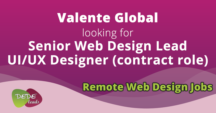 Valente Global looking for Senior Web Design Lead UI/UX Designer (contract role)