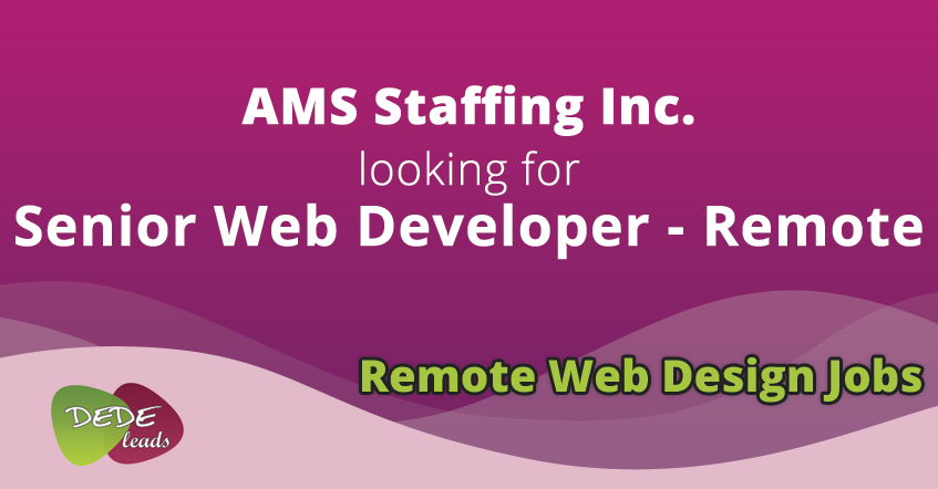 AMS Staffing Inc. looking for Senior Web Developer - Remote
