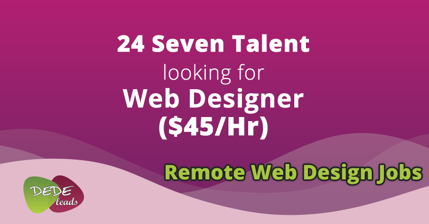24 Seven Talent looking for Web Designer ($45/Hr)